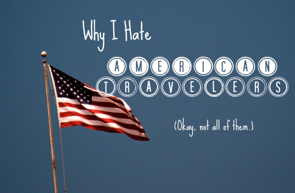 Hate Americans Traveling